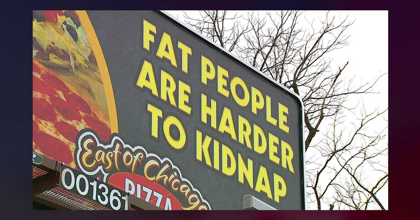 'Fat people are harder to kidnap': Pizza shop billboard causes controversy